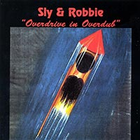sly-and-robbie-overdrive-in-overdub