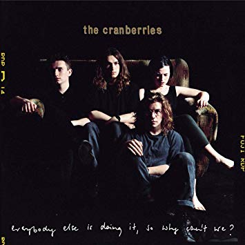 the-cranberries-Everybody Else Is Doing It, So Why Can't We?